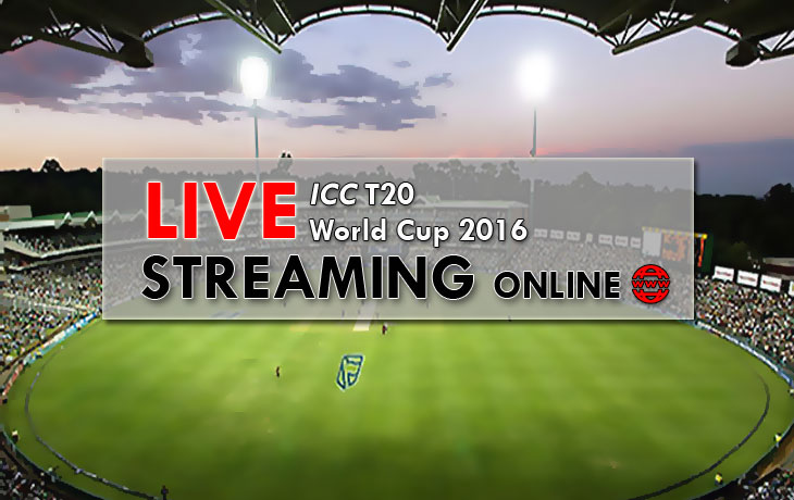 watch icc t20 world cup 2016 live streaming online
