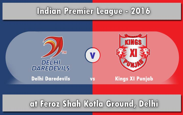 IPL 2016: DD vs KXIP Match 7 - Live Score & Streaming Updates