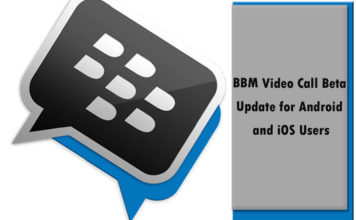 BBM Video Call Beta Update for Android and iOS Users