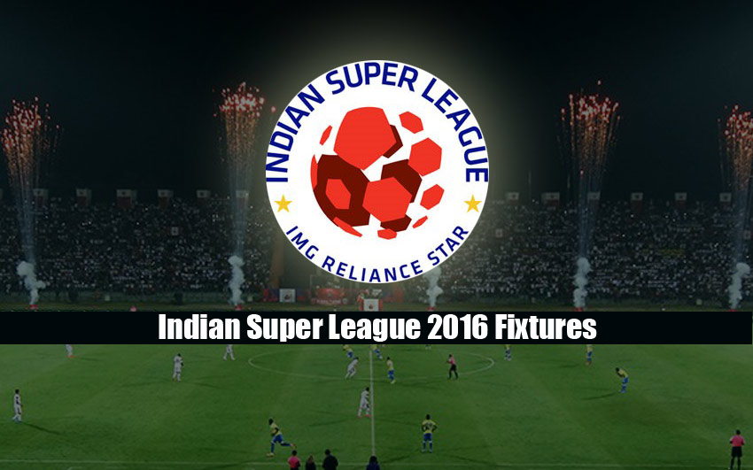 Indian Super League 2016 Fixtures