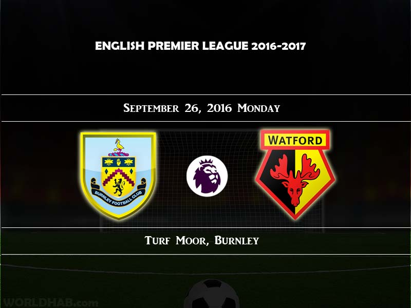 Burnley vs Watford: Live Streaming Match, Team News, Predicted Line-ups