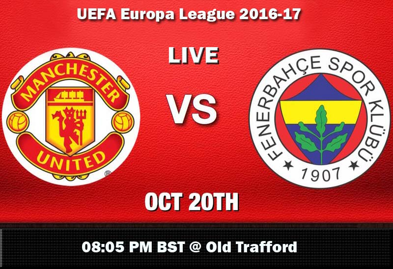 Manchester United vs Fenerbahce Live Streaming: Europa League 2016-17