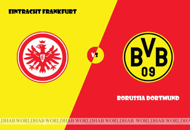 Eintracht Frankfurt vs Borussia Dortmund Football Live Streaming, Lineup, Score Bundesliga