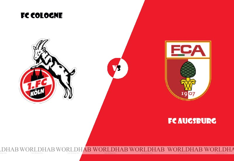 FC Cologne vs Augsburg Football Live Streaming, Lineup, Score Bundesliga