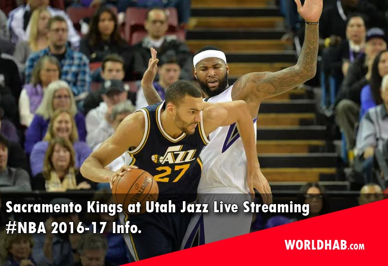 Sacramento Kings at Utah Jazz Live Streaming NBA 2016-17 Info.