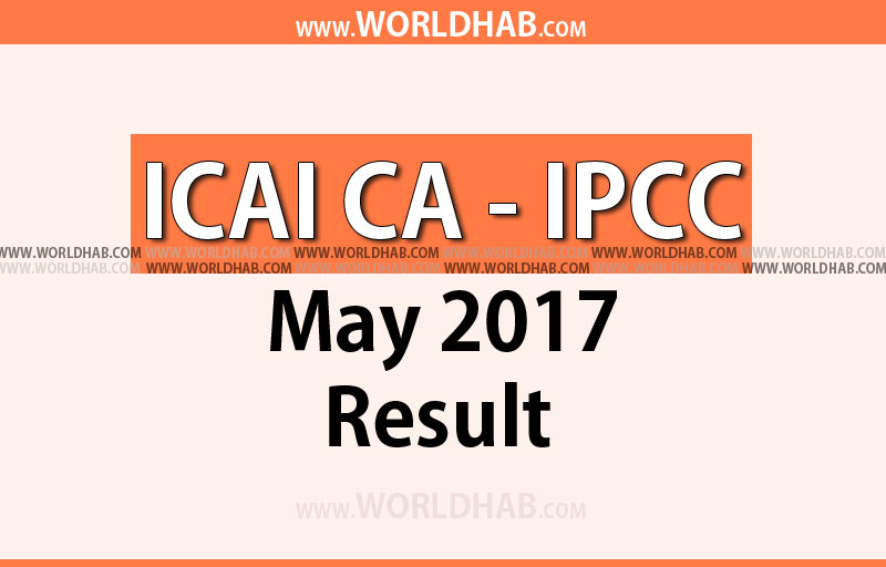ICAI CA IPCC May 2017 Results Announced Today at Official Portal @icaiexam