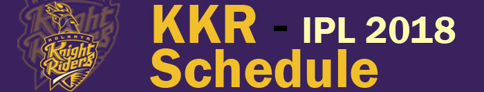 Kolkata Knight Riders - KKR schedule 2018 - IPL 2018