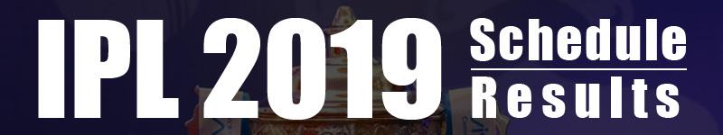 IPL 2019 Schedule & Results