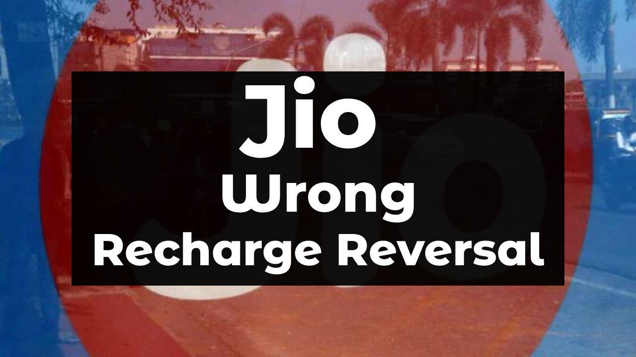 Jio Wrong Recharge Reversal